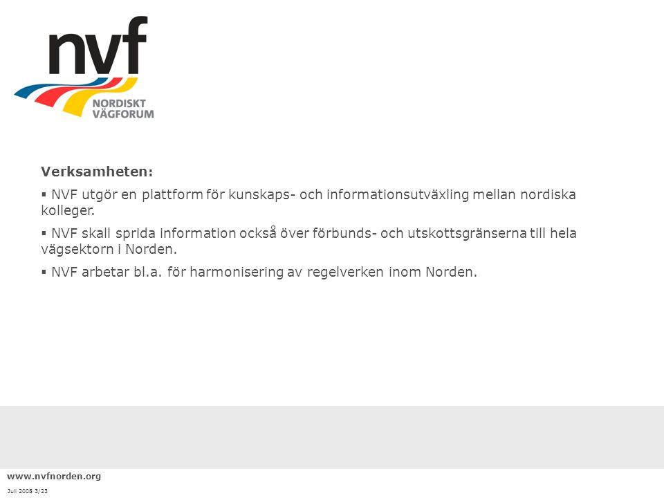 Verksamheten:  NVF utgör en plattform för kunskaps- och informationsutväxling mellan nordiska kolleger.  NVF skall sprida information också över för