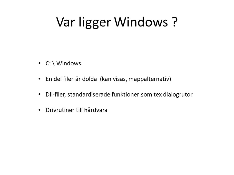 Var ligger Windows .