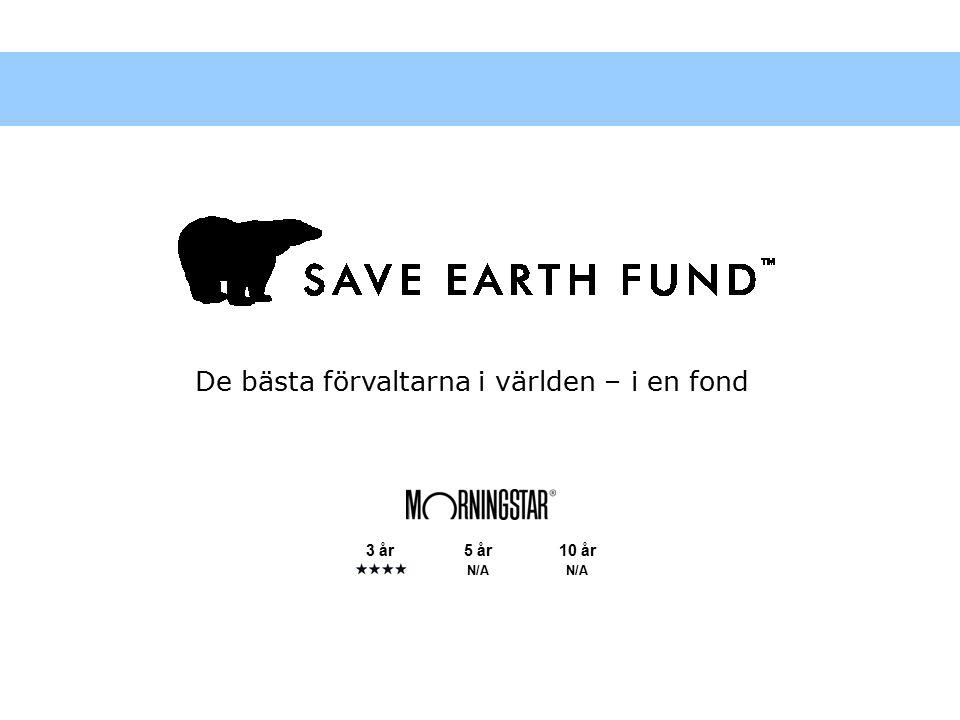 Save Earth Fund Fondfakta  Fondens namn: Save Earth Fund  Förvaltare:CB Asset Management AB  Juridiskt säte:Luxemburg  Fondadministratör: SEB Fund Service, Luxemburg  Fondens revisor:PricewaterhouseCoopers S.ár.I.