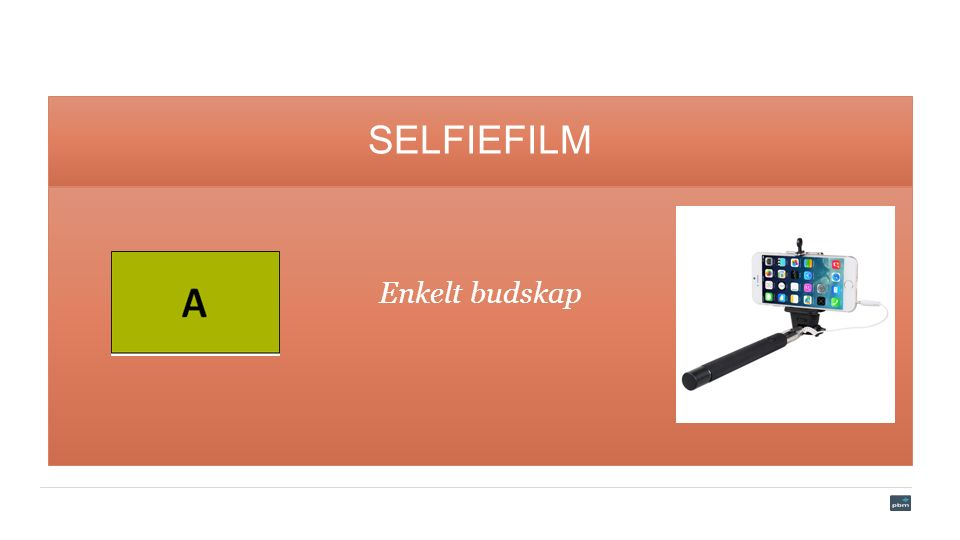 SELFIEFILM Enkelt budskap