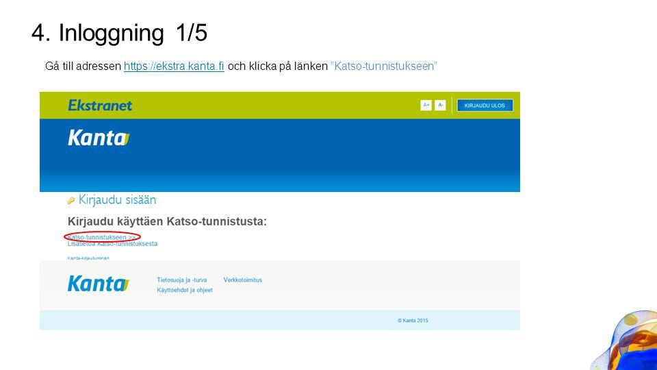 """4. Inloggning 1/5 Gå till adressen https://ekstra.kanta.fi och klicka på länken """"Katso-tunnistukseen""""https://ekstra.kanta.fi"""
