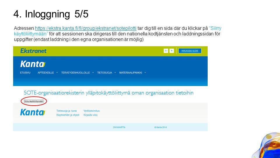 """4. Inloggning 5/5 Adressen https://ekstra.kanta.fi/fi/group/ekstranet/sotepilotti tar dig till en sida där du klickar på """"Siirry käyttöliittymään"""" för"""