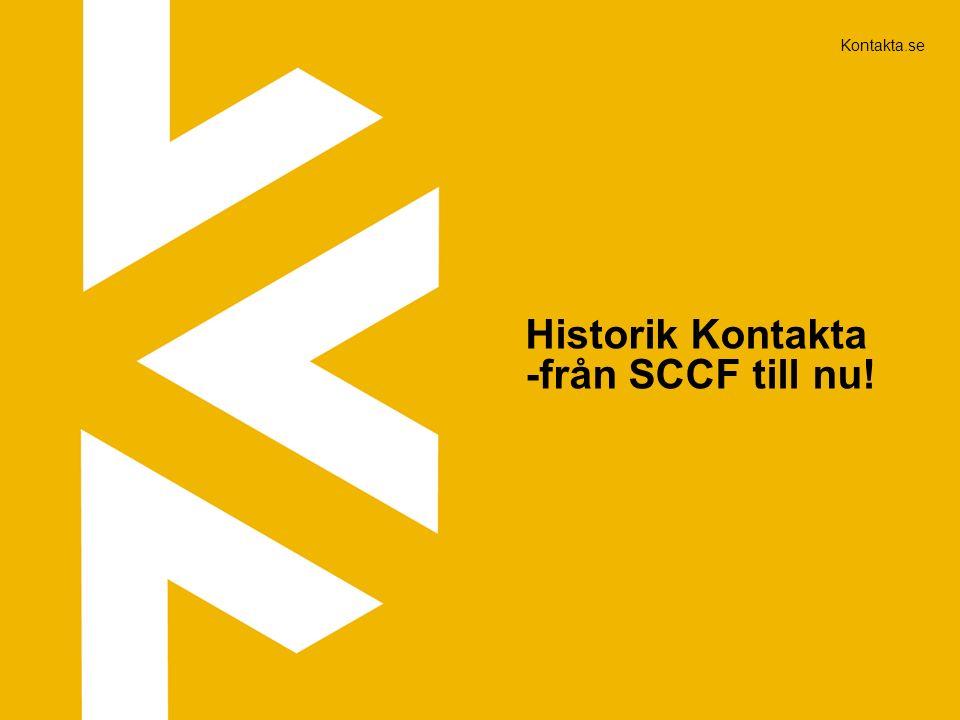 Historik Kontakta -från SCCF till nu! Kontakta.se