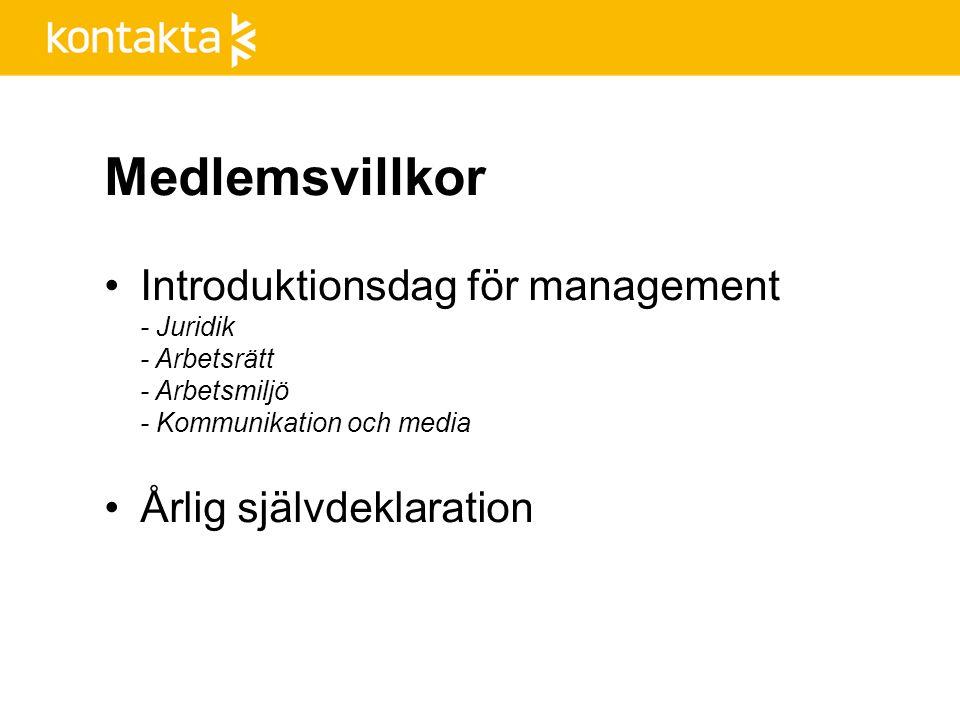 Medlemsvillkor Introduktionsdag för management - Juridik - Arbetsrätt - Arbetsmiljö - Kommunikation och media Årlig självdeklaration