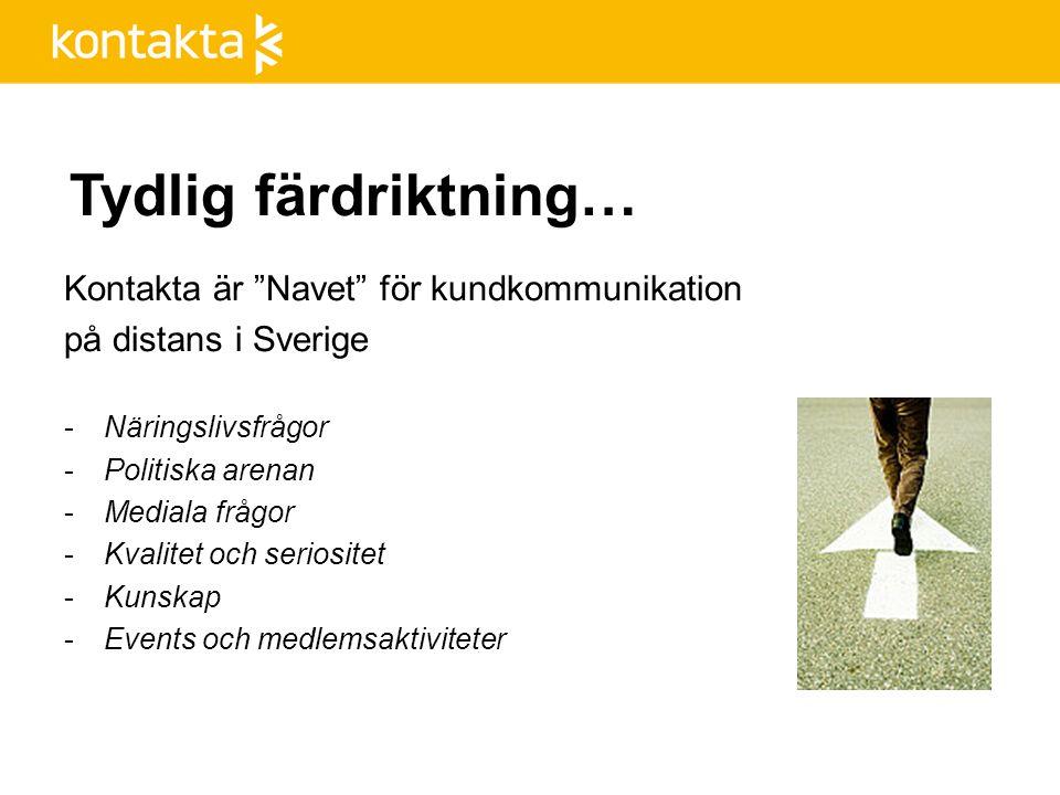 Tydlig färdriktning… Kontakta är Navet för kundkommunikation på distans i Sverige -Näringslivsfrågor -Politiska arenan -Mediala frågor -Kvalitet och seriositet -Kunskap -Events och medlemsaktiviteter