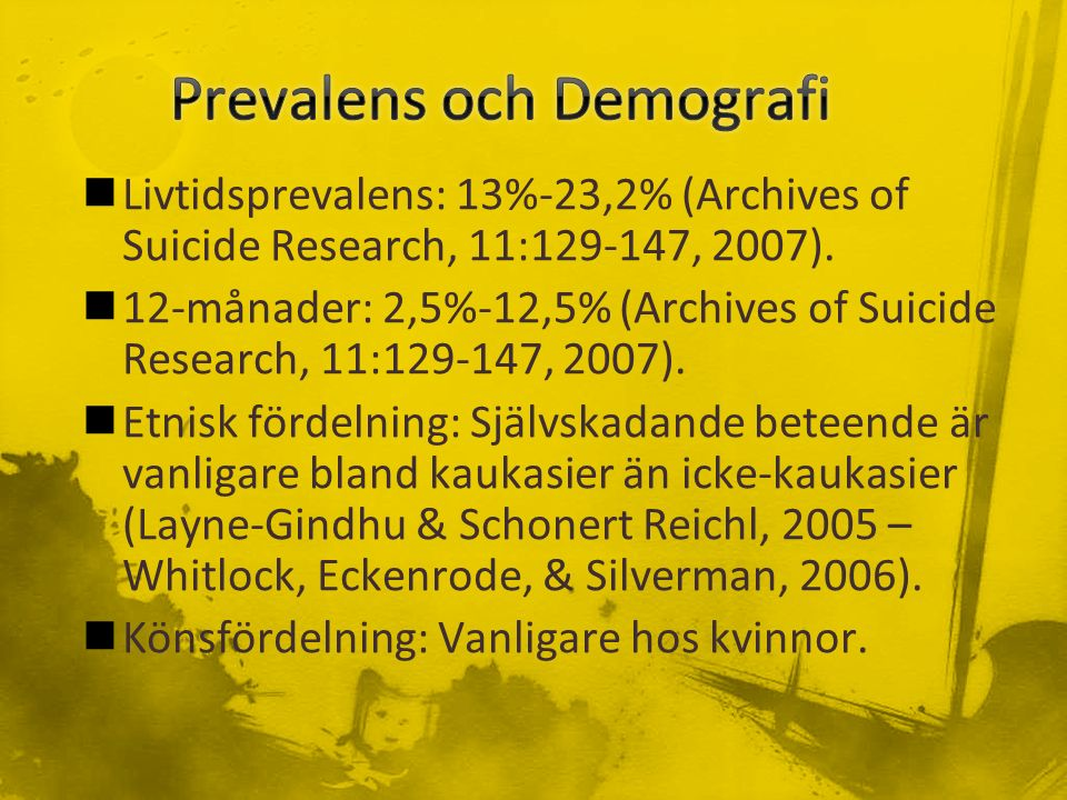Livtidsprevalens: 13%-23,2% (Archives of Suicide Research, 11:129-147, 2007).