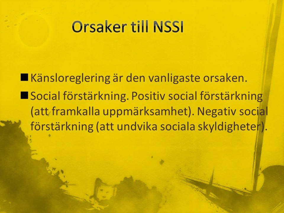 Känsloreglering är den vanligaste orsaken. Social förstärkning.