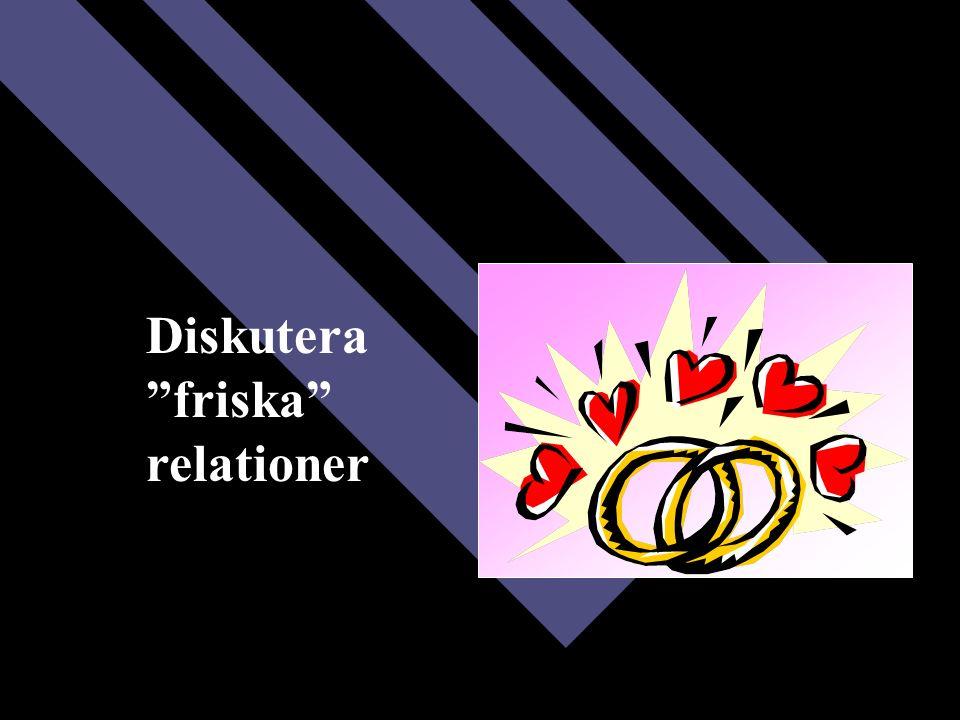 Diskutera friska relationer