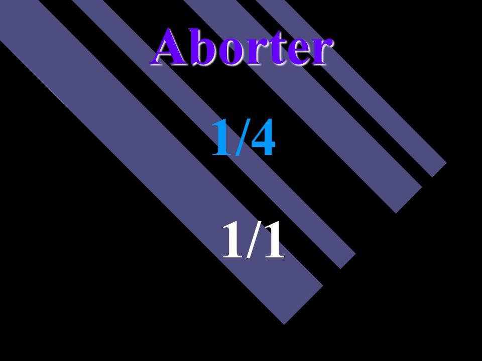 Aborter 1/4 1/1