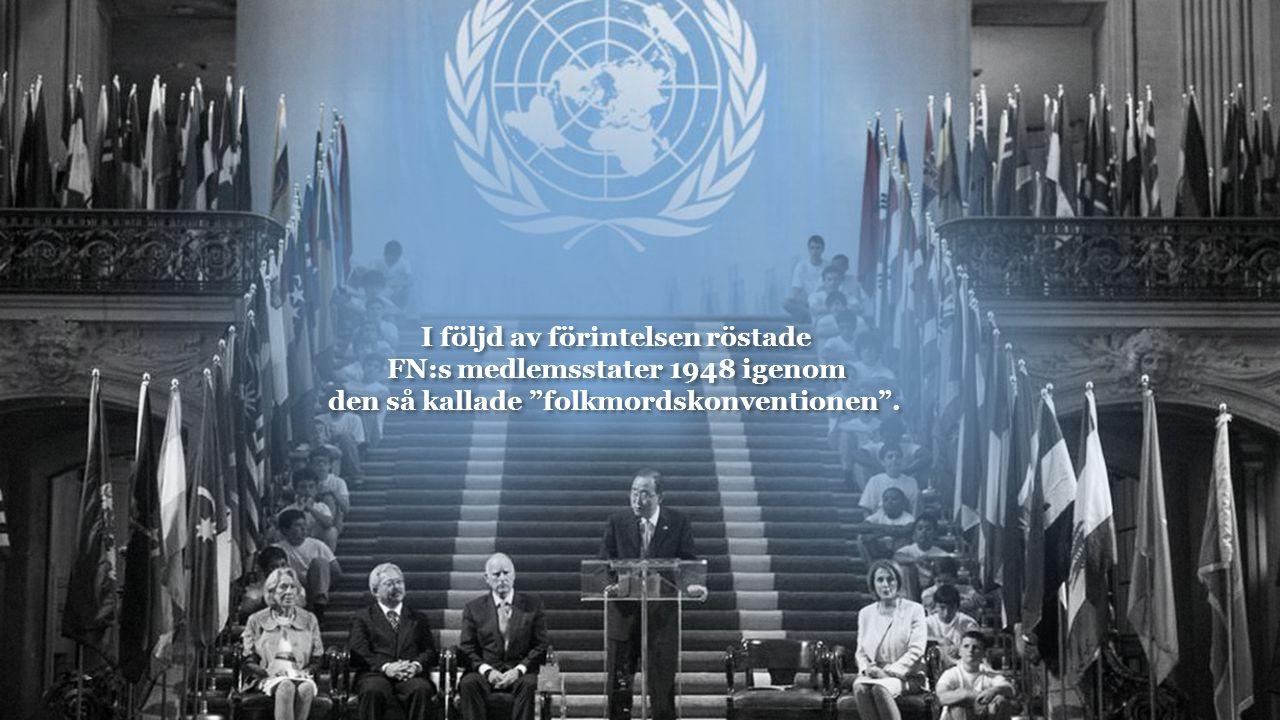 FN:s folkmordskonvention Konventionen definierar folkmord som överlagt fysiskt eller psykiskt våld samt massmord på nationellt, etniskt, rasmässigt eller religiöst definierade grupper.