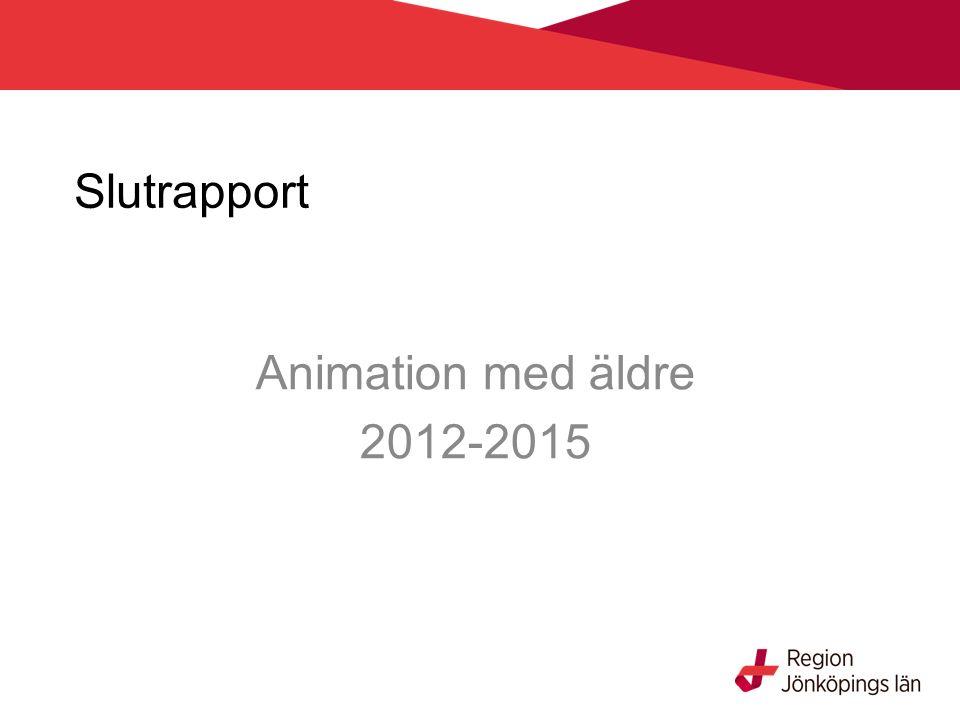 Slutrapport Animation med äldre 2012-2015
