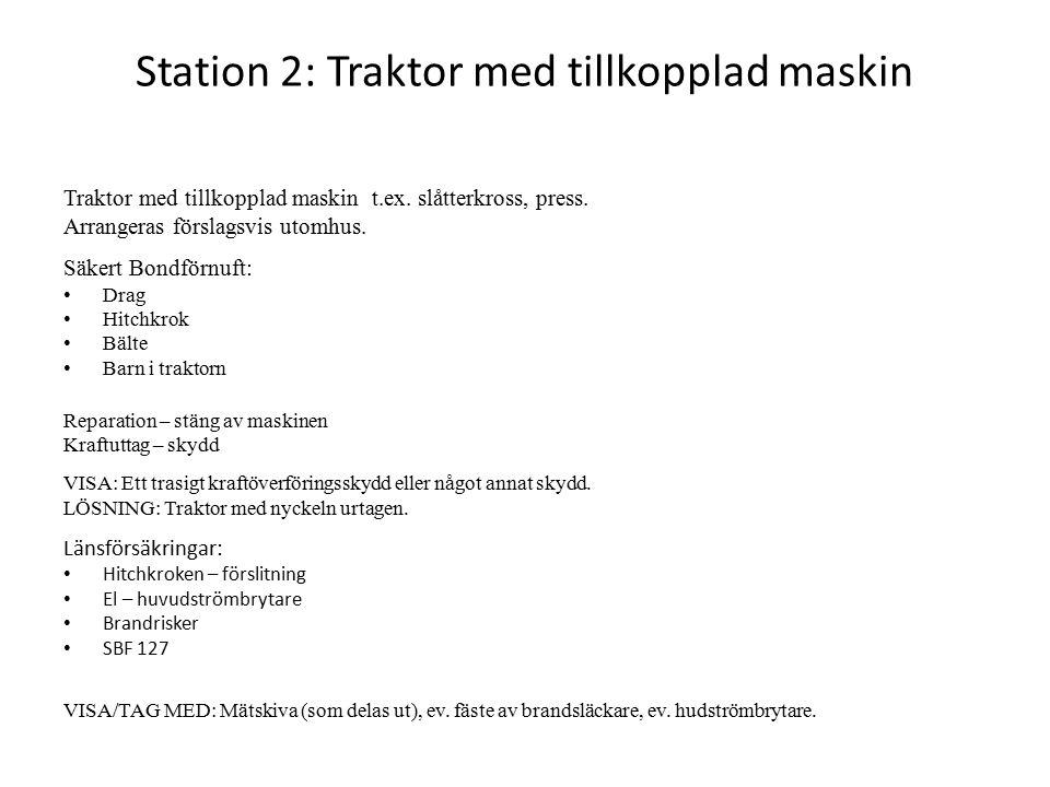 Station 2: Traktor med tillkopplad maskin Traktor med tillkopplad maskin t.ex.