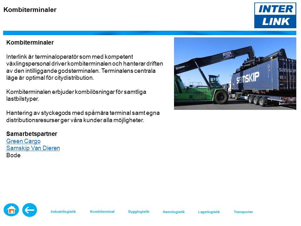 Kombiterminaler Interlink är terminaloperatör som med kompetent växlingspersonal driver kombiterminalen och hanterar driften av den intilliggande godsterminalen.