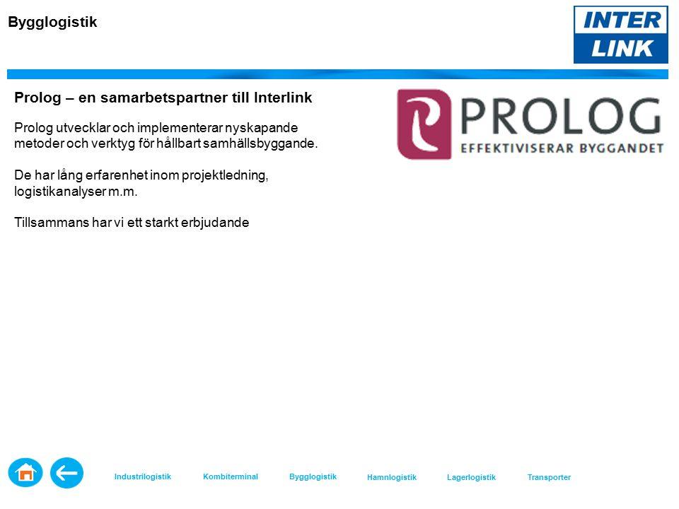 Bygglogistik Prolog – en samarbetspartner till Interlink Prolog utvecklar och implementerar nyskapande metoder och verktyg för hållbart samhällsbyggande.