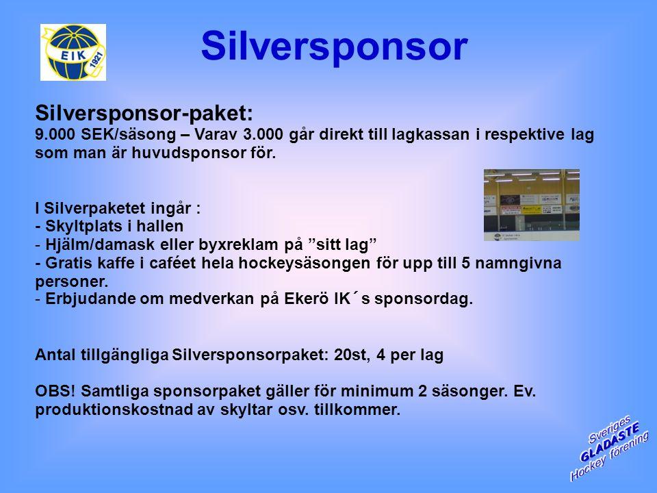 Silversponsor-paket: 9.000 SEK/säsong – Varav 3.000 går direkt till lagkassan i respektive lag som man är huvudsponsor för.
