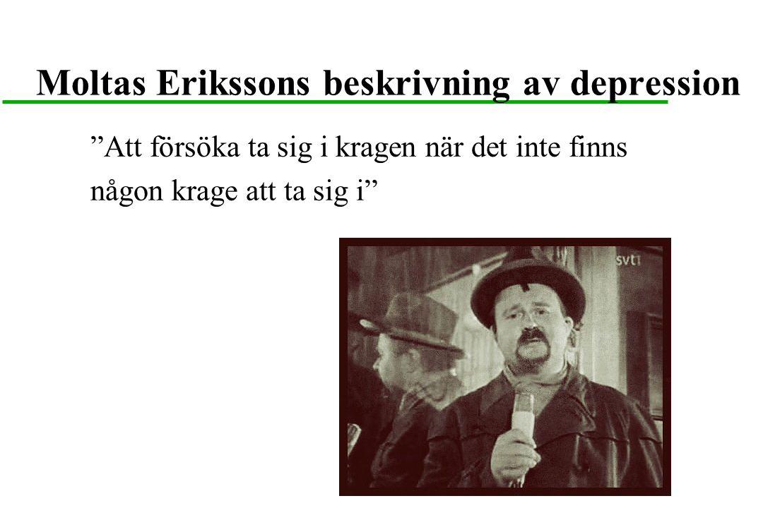 Moltas Erikssons beskrivning av depression Att försöka ta sig i kragen när det inte finns någon krage att ta sig i