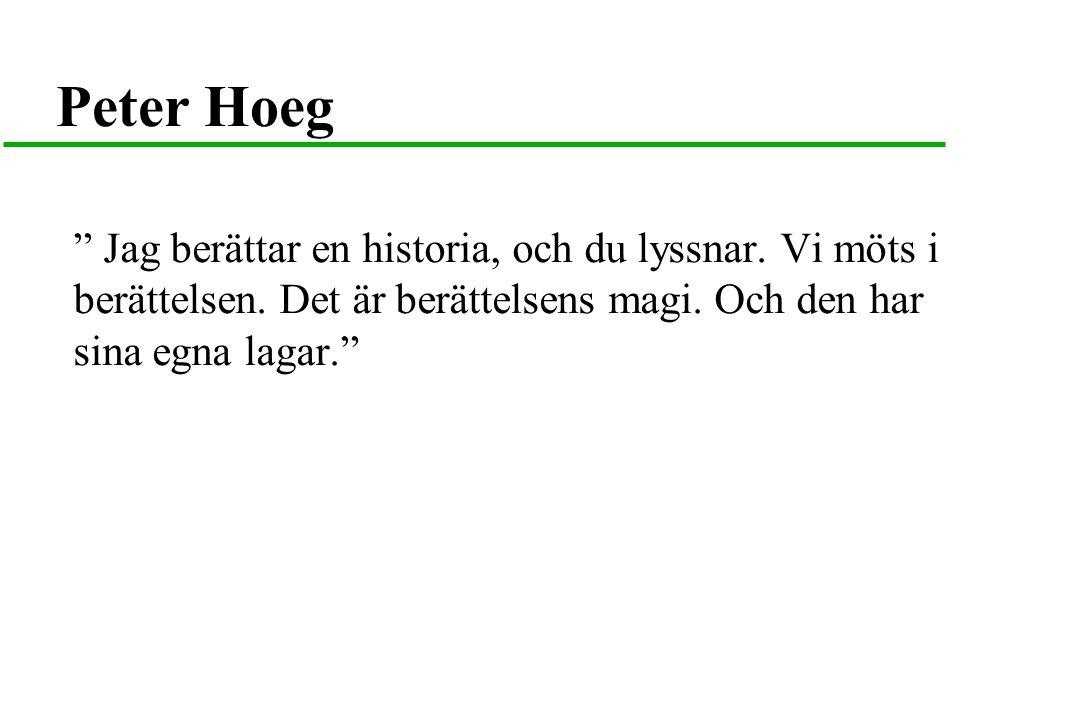Peter Hoeg Jag berättar en historia, och du lyssnar.