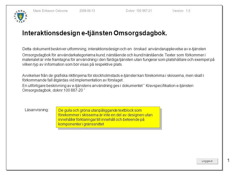 Omsorgsdagbok Logga ut 1 Interaktionsdesign e-tjänsten Omsorgsdagbok.