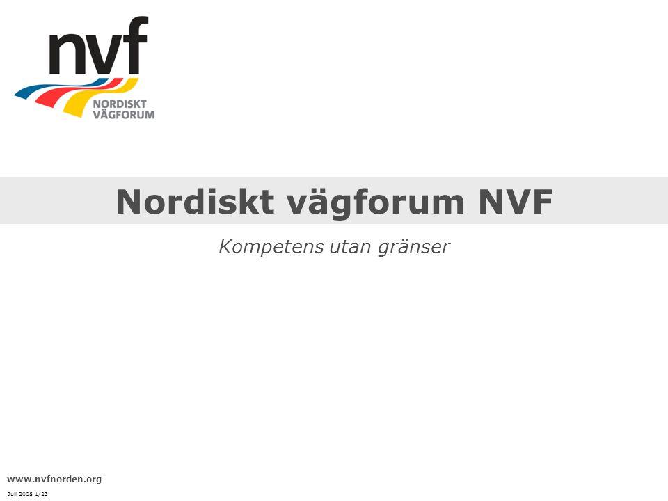 Nordiskt vägforum NVF Kompetens utan gränser www.nvfnorden.org Juli 2008 1/23
