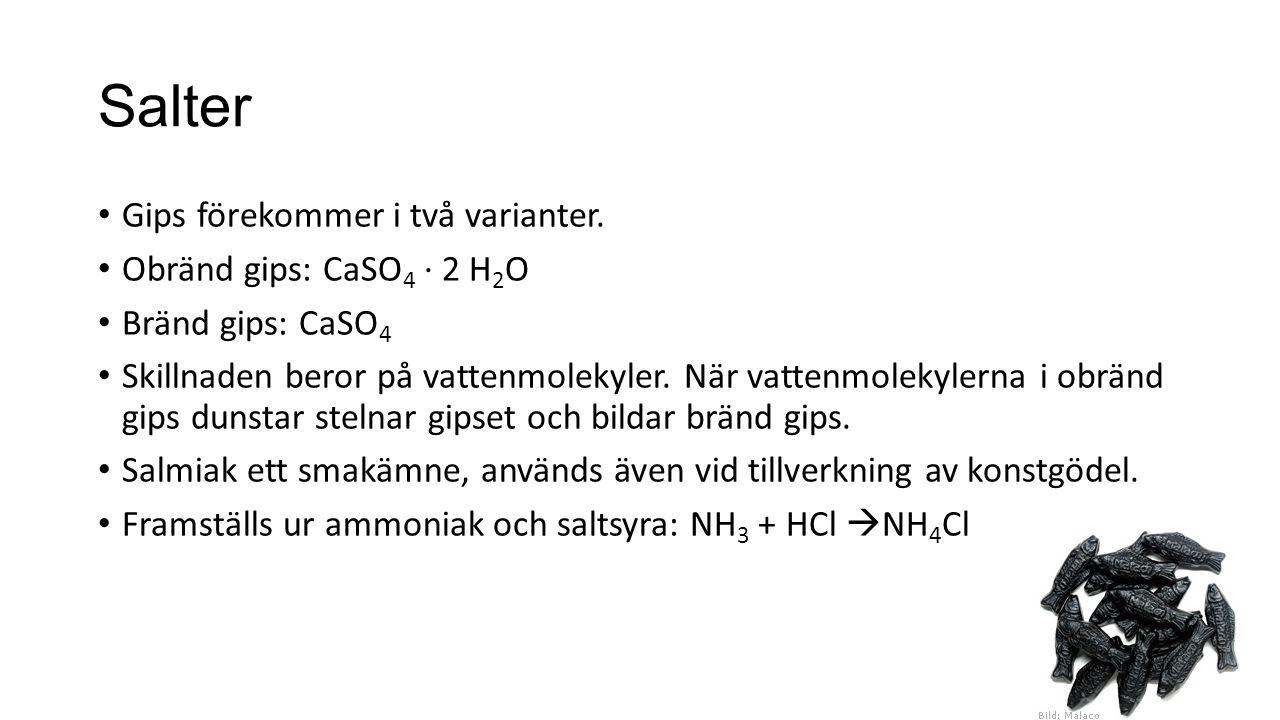 Svårlösliga salter Vissa salter är svårlösliga.Detta kan utnyttjas vid kemiska analysmetoder.