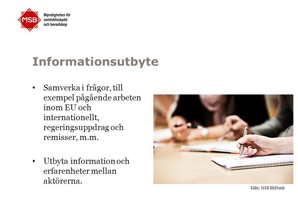 Informationsutbyte Samverka i frågor, till exempel pågående arbeten inom EU och internationellt, regeringsuppdrag och remisser, m.m. Utbyta informatio