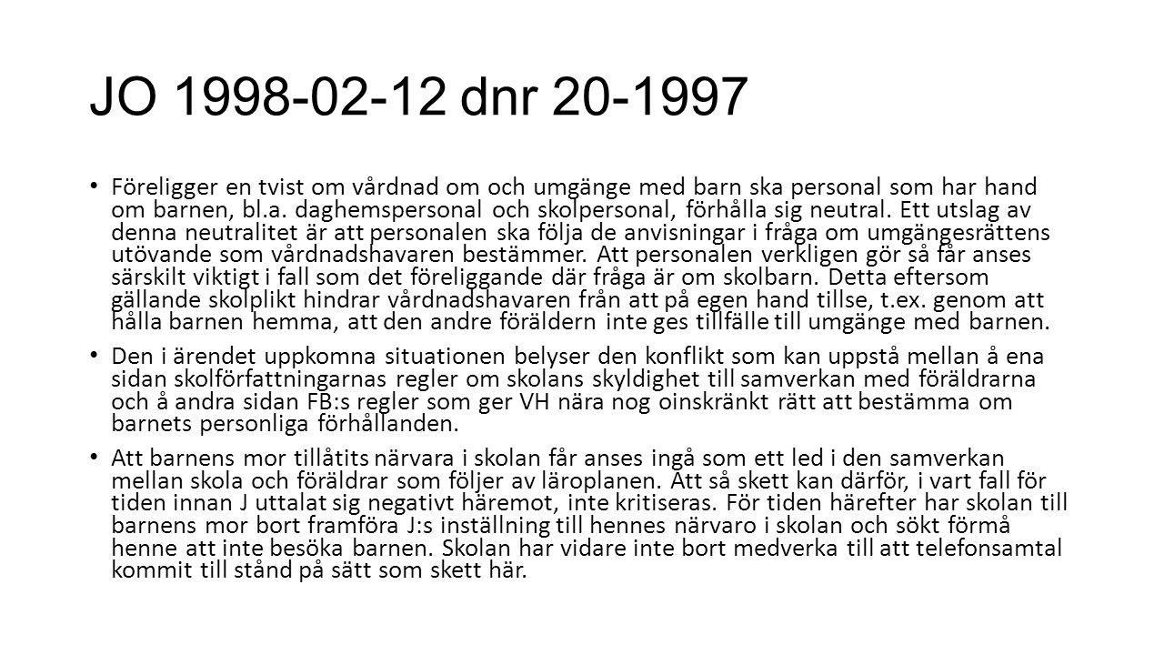 JO 1998-02-12 dnr 20-1997 Föreligger en tvist om vårdnad om och umgänge med barn ska personal som har hand om barnen, bl.a.