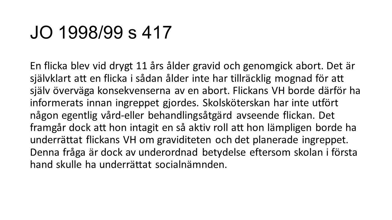 JO 1998/99 s 417 En flicka blev vid drygt 11 års ålder gravid och genomgick abort.