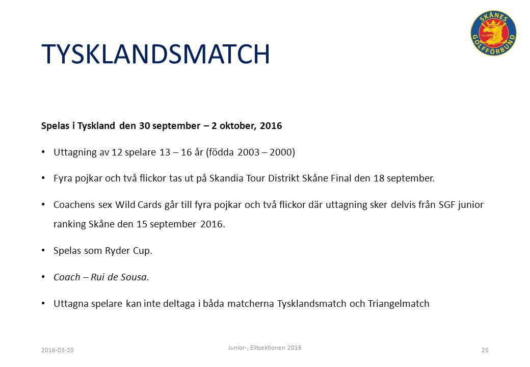 TYSKLANDSMATCH Spelas i Tyskland den 30 september – 2 oktober, 2016 Uttagning av 12 spelare 13 – 16 år (födda 2003 – 2000) Fyra pojkar och två flickor tas ut på Skandia Tour Distrikt Skåne Final den 18 september.