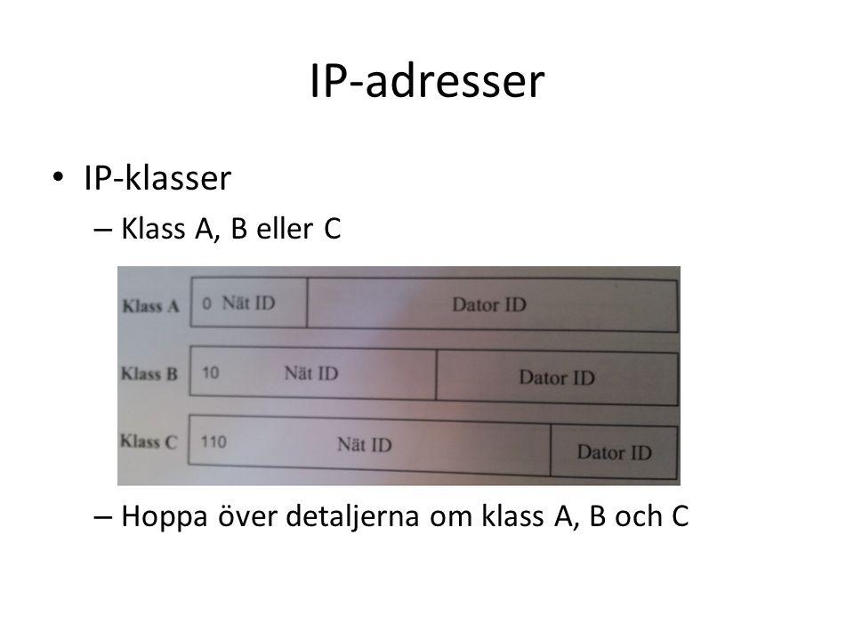 IP-adresser IP-klasser – Klass A, B eller C – Hoppa över detaljerna om klass A, B och C