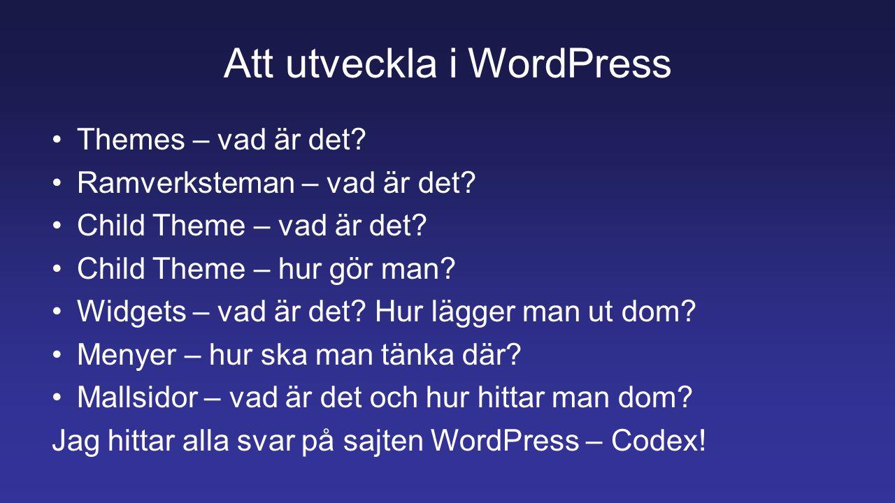 Att utveckla i WordPress Themes – vad är det. Ramverksteman – vad är det.