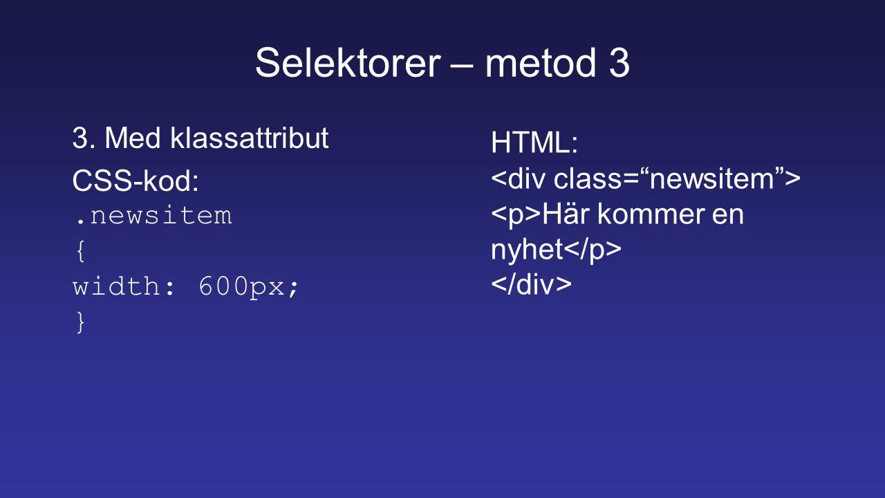 Selektorer – metod 3 3.