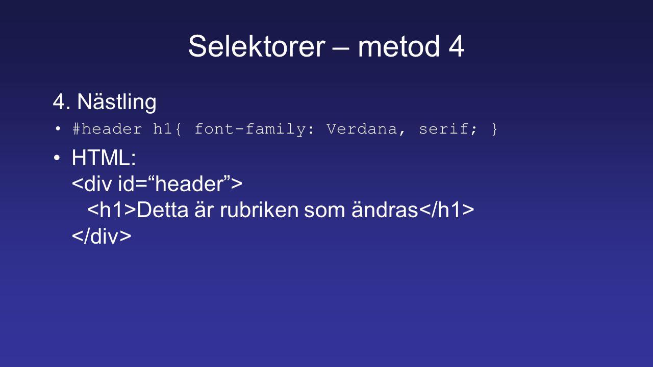 Selektorer – metod 4 4.