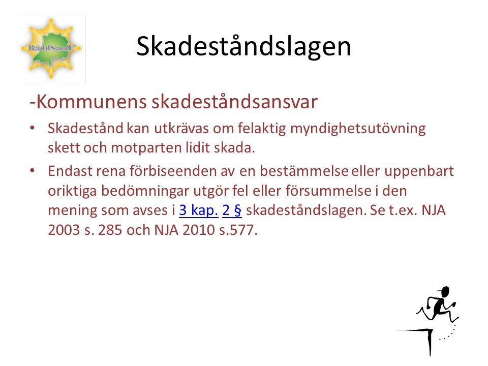 Skadeståndslagen -Kommunens skadeståndsansvar Skadestånd kan utkrävas om felaktig myndighetsutövning skett och motparten lidit skada.