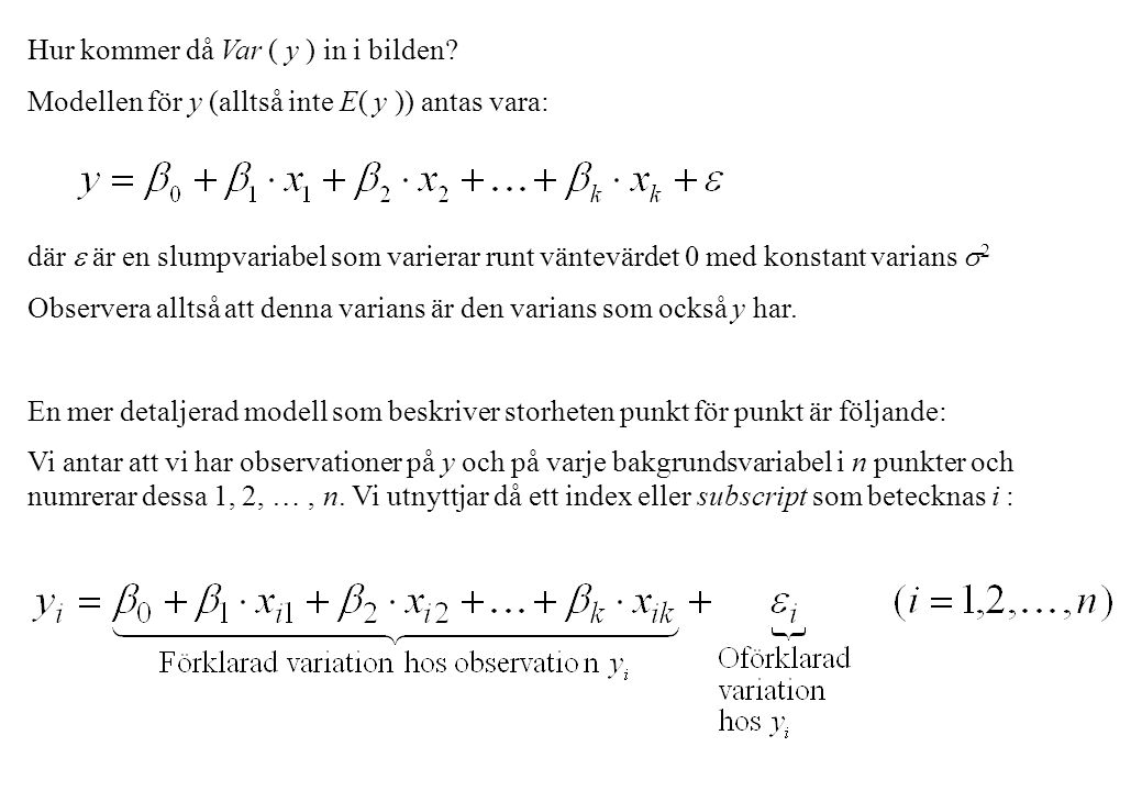 Litet mer om själva  : 1.Varje  i antas ha väntevärde 0 2.Varje  i antas ha konstant varians  2 3.