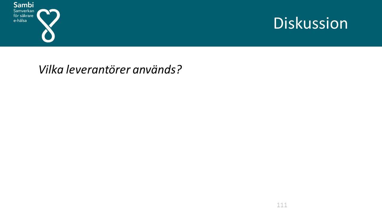 Diskussion 111 Vilka leverantörer används?