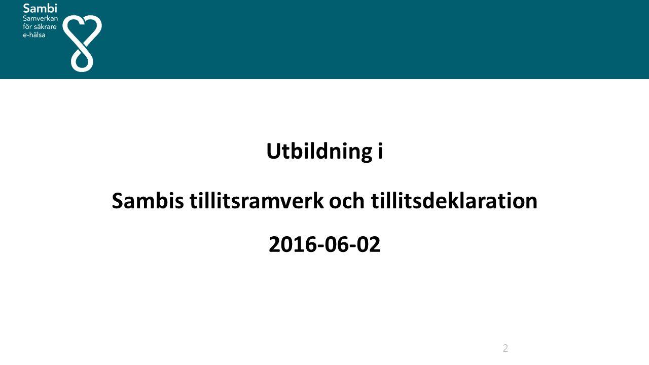 Utbildning i Sambis tillitsramverk och tillitsdeklaration 2016-06-02 2