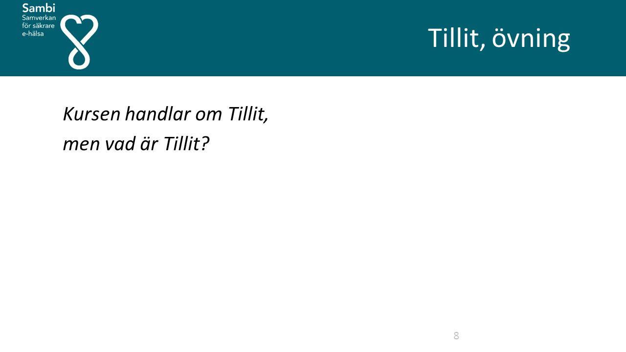 Tillit, övning 8 Kursen handlar om Tillit, men vad är Tillit?