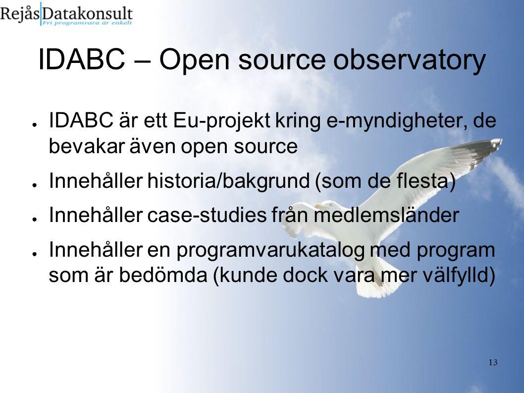 13 IDABC – Open source observatory ● IDABC är ett Eu-projekt kring e-myndigheter, de bevakar även open source ● Innehåller historia/bakgrund (som de f