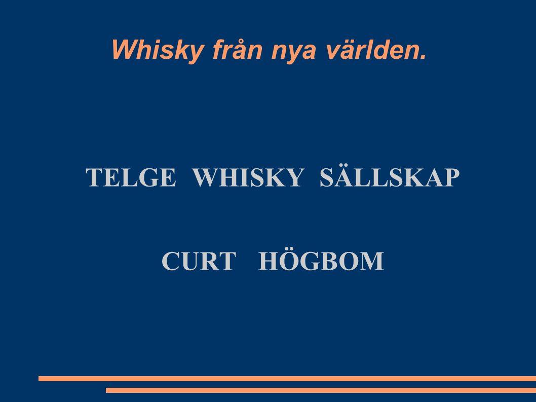 Whisky från nya världen. TELGE WHISKY SÄLLSKAP CURT HÖGBOM