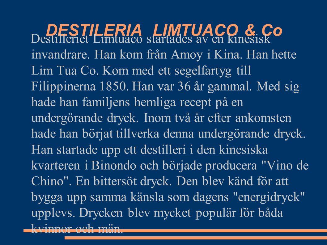 DESTILERIA LIMTUACO & Co Destilleriet Limtuaco startades av en kinesisk invandrare.