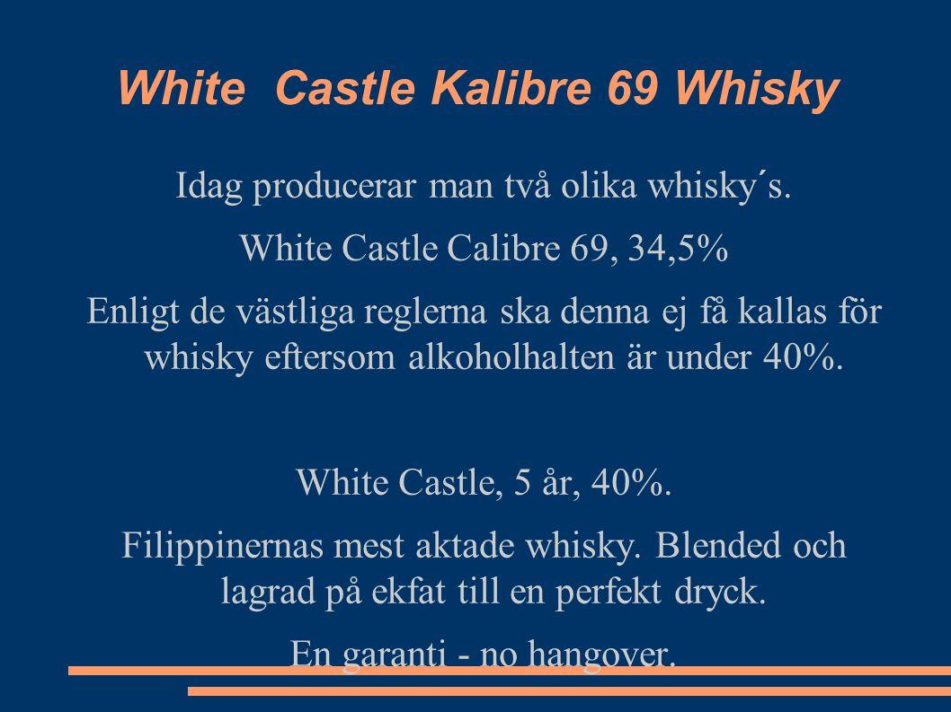 White Castle Kalibre 69 Whisky Idag producerar man två olika whisky´s.