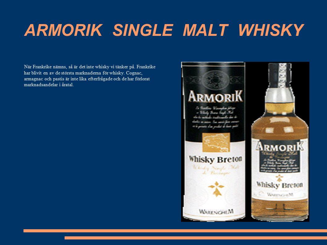 ARMORIK SINGLE MALT WHISKY När Frankrike nämns, så är det inte whisky vi tänker på.