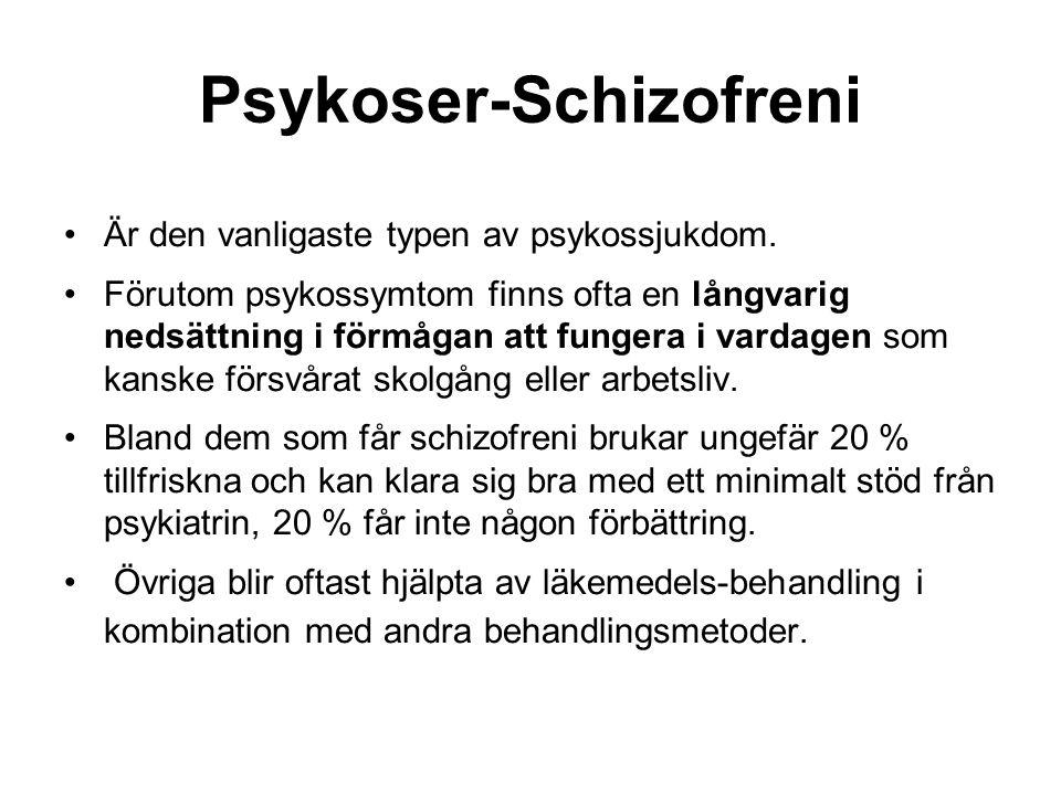 Psykoser-Schizofreni Är den vanligaste typen av psykossjukdom.
