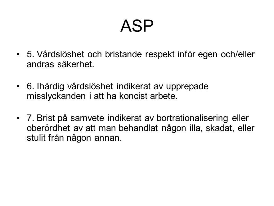 ASP 5. Vårdslöshet och bristande respekt inför egen och/eller andras säkerhet.