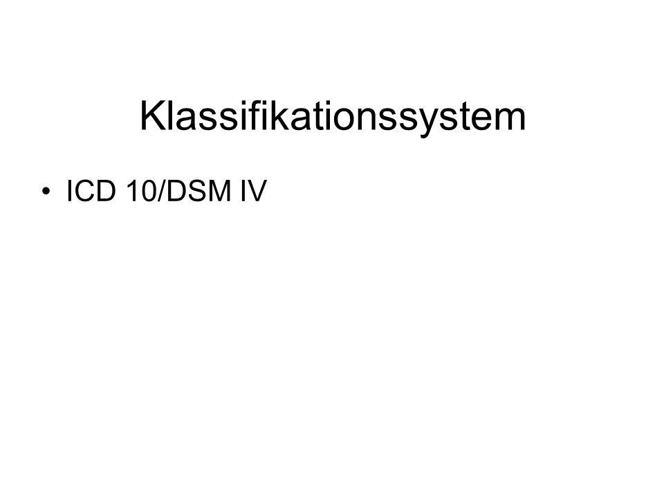 Klassifikationssystem ICD 10/DSM IV