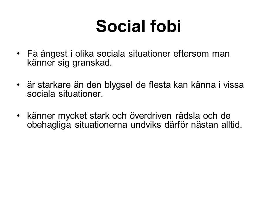 Social fobi Få ångest i olika sociala situationer eftersom man känner sig granskad.
