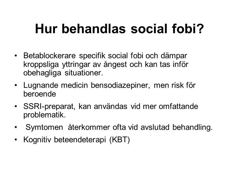 Hur behandlas social fobi.