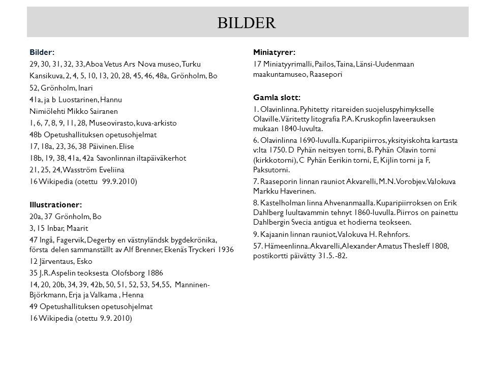 BILDER Bilder: 29, 30, 31, 32, 33, Aboa Vetus Ars Nova museo, Turku Kansikuva, 2, 4, 5, 10, 13, 20, 28, 45, 46, 48a, Grönholm, Bo 52, Grönholm, Inari