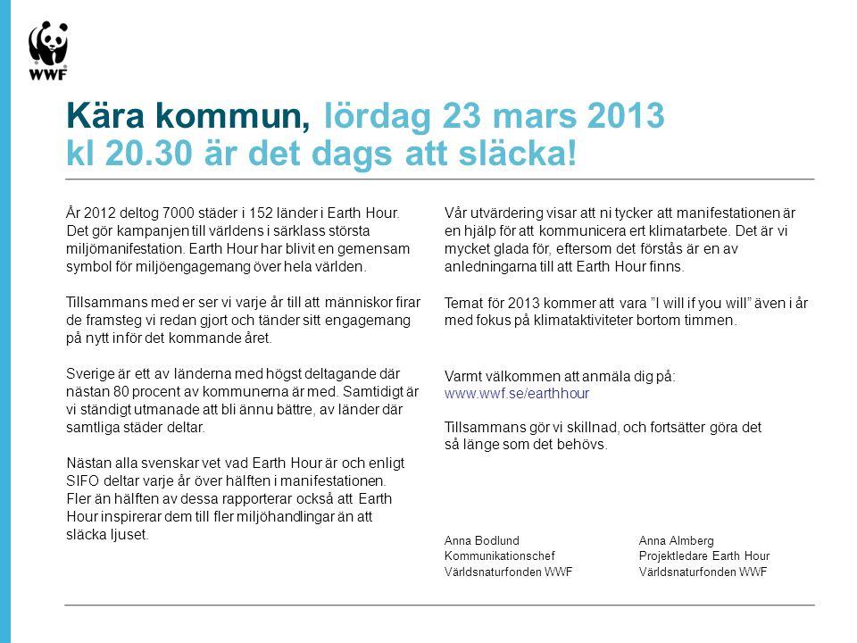 Kära kommun, lördag 23 mars 2013 kl 20.30 är det dags att släcka.