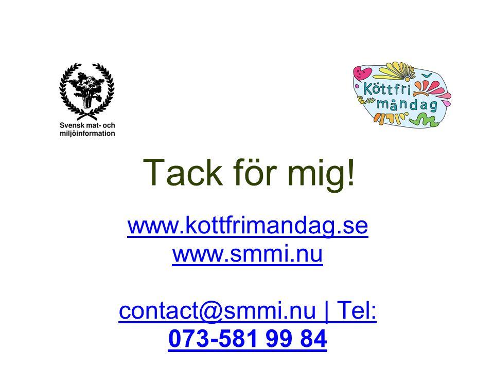 Tack för mig! www.kottfrimandag.se www.smmi.nu contact@smmi.nu | Tel: 073-581 99 84